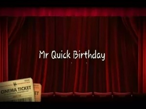 Mr Quick Birthday Weekend free